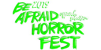 Be Afraid Horror Fest 2019 Laurel